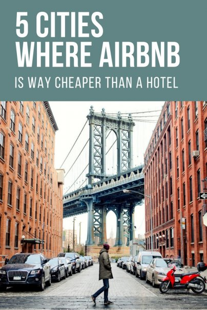 5 Cities Where Airbnb Is Way Cheaper Than a Hotel