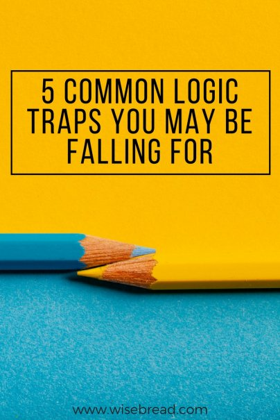 5 Common Logic Traps You May Be Falling For
