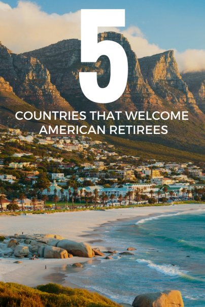 5 Countries That Welcome American Retirees