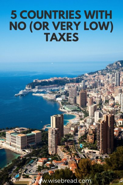 5 Countries With No (Or Very Low) Taxes