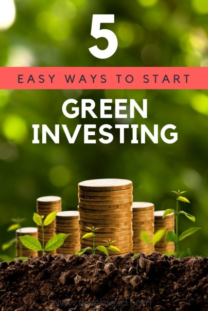 5 Easy Ways to Start Green Investing