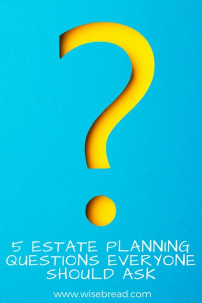 5 Estate Planning Questions Everyone Should Ask