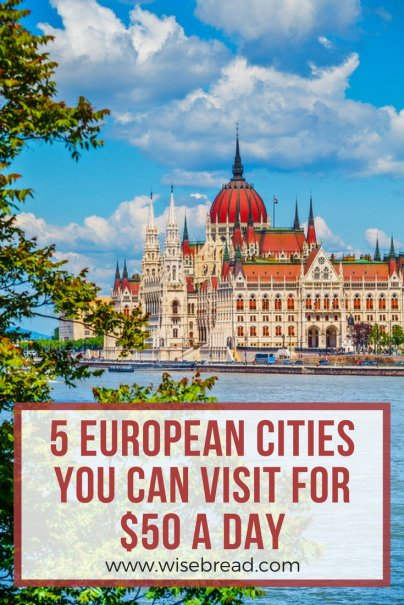 5 European Cities You Can Visit for $50 a Day