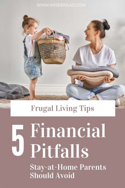 Want to be a stay at home parent? These are the 5 financial pitfalls to avoid. | #frugalliving #budgeting #stayathome
