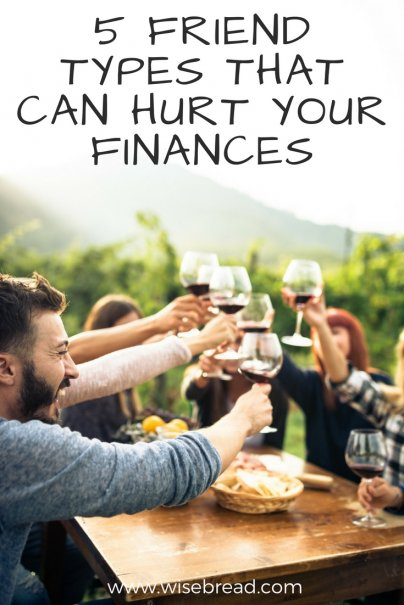 5 Friend Types That Can Hurt Your Finances