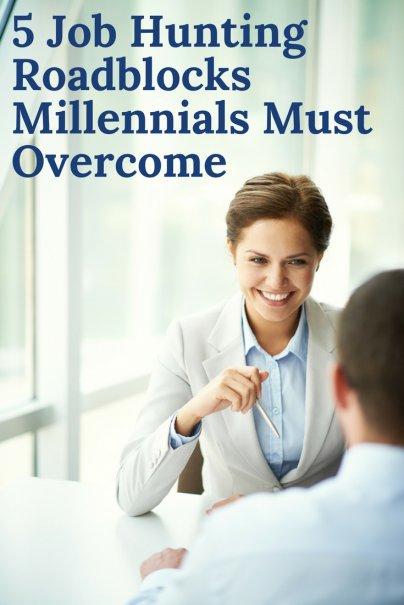 5 Job Hunting Roadblocks Millennials Must Overcome