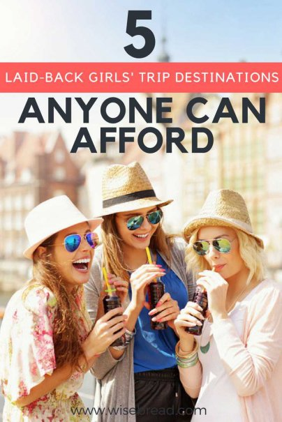 5 Laid-Back Girls' Trip Destinations Anyone Can Afford