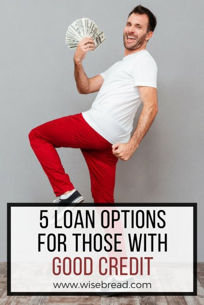 5 Loan Options for Those With Good Credit