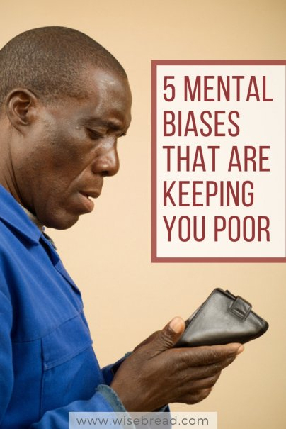 5 Mental Biases That Are Keeping You Poor