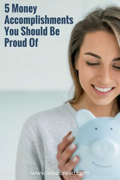 5 Money Accomplishments You Should Be Proud Of