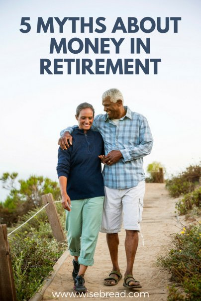 5 Myths About Money in Retirement