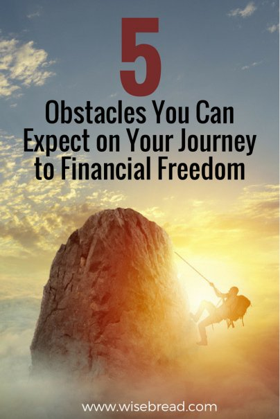 5 Obstacles You Can Expect on Your Journey to Financial Freedom