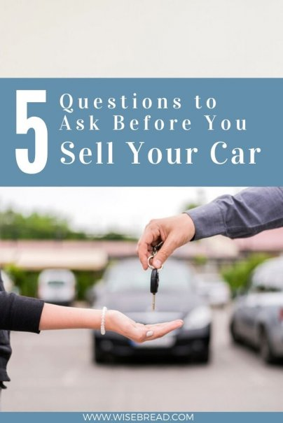 Deciding whether to sell your current car requires careful thought. Here are five questions you need to answer before you decide to sell your car so you can make money. | #personalfinances #extracash #extramoney