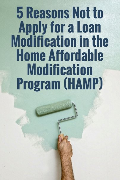 5 Reasons Not to Apply for a Loan Modification in the Home Affordable Modification Program (HAMP)