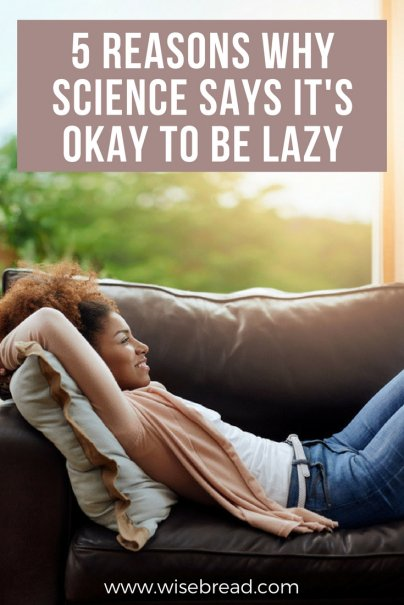 5 Reasons Why Science Says It's Okay to Be Lazy