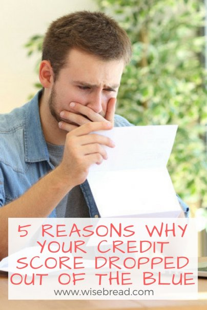 5 Reasons Why Your Credit Score Dropped Out of the Blue