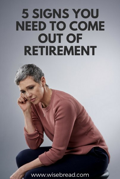 5 Signs You Need to Come Out of Retirement