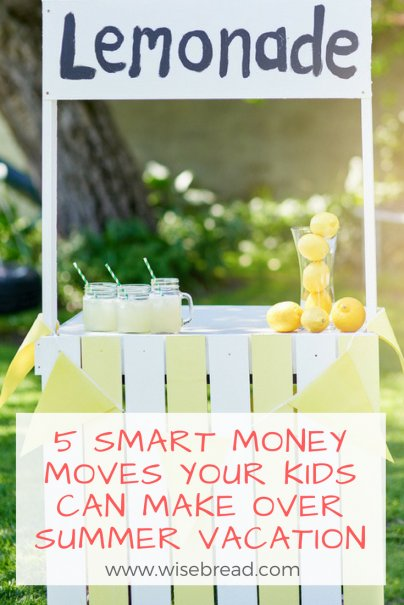 5 Smart Money Moves Your Kids Can Make Over Summer Vacation