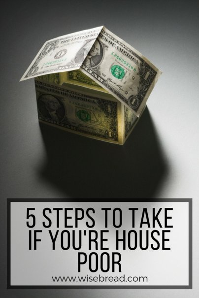 5 Steps to Take If You're House Poor