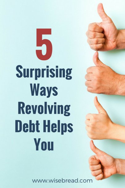 5 Surprising Ways Revolving Debt Helps You