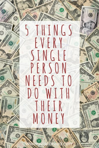 5 Things Every Single Person Needs to Do With Their Money