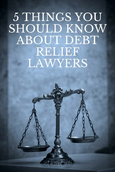 5 Things You Should Know About Debt Relief Lawyers