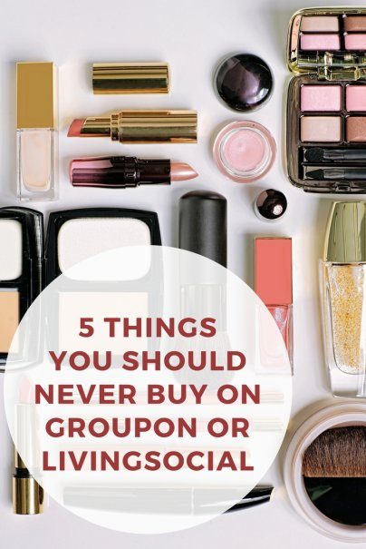5 Things You Should Never Buy on Groupon or LivingSocial