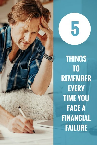 5 Things to Remember Every Time You Face a Financial Failure