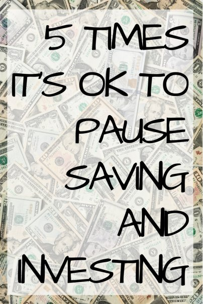 5 Times It's OK to Pause Saving and Investing