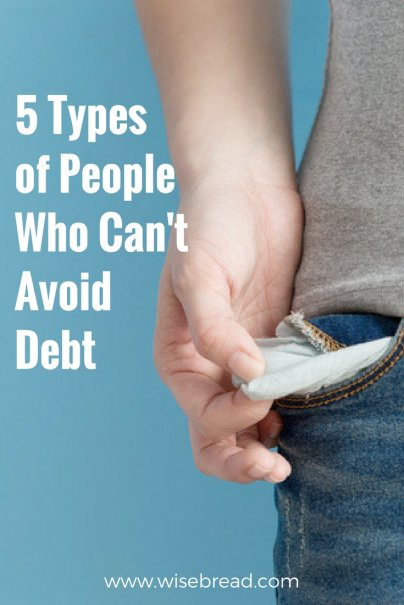 5 Types of People Who Can't Avoid Debt