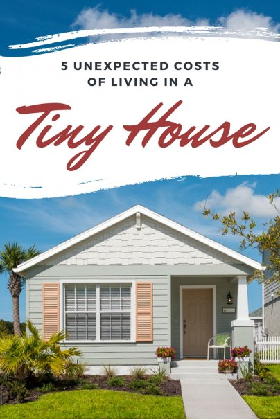 5 Unexpected Costs of Living in a Tiny House