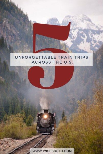 5 Unforgettable Train Trips Across the U.S.