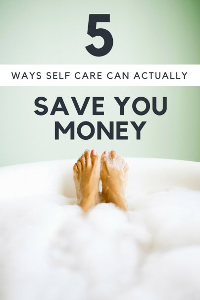 5 Ways Self Care Can Actually Save You Money