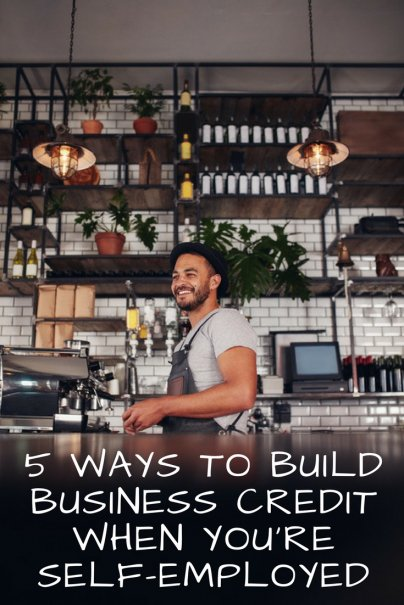 5 Ways to Build Business Credit When You're Self-Employed