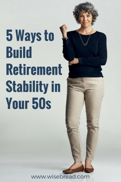 5 Ways to Build Retirement Stability in Your 50s
