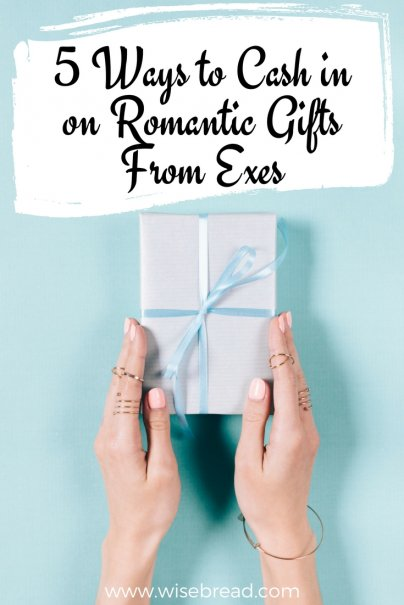 5 Ways to Cash in on Romantic Gifts From Exes