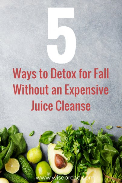 5 Ways to Detox for Fall Without an Expensive Juice Cleanse