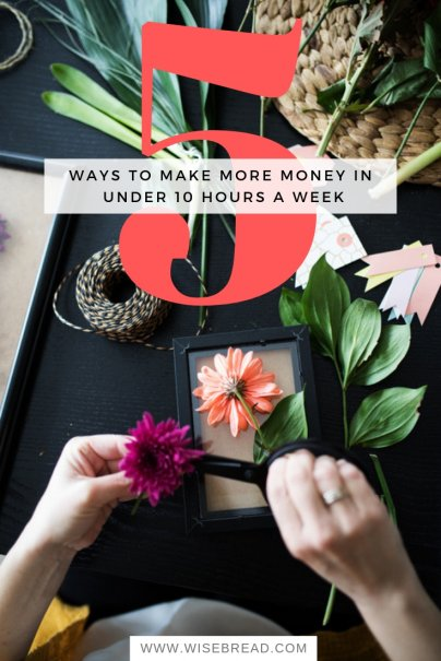 5 Ways to Make More Money in Under 10 Hours a Week