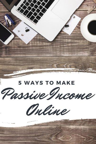 5 Ways To MakePassive Income Online