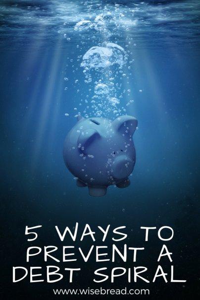 5 Ways to Prevent a Debt Spiral