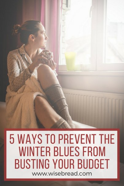 5 Ways to Prevent the Winter Blues from Busting Your Budget