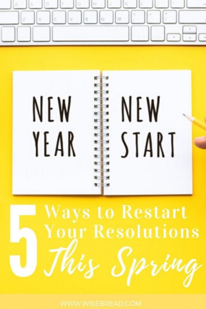 Haven't been able to achieve your New Years resolution goals?  Here are five ways to restart your resolutions this spring, so you actually achieve them. | #resolutions #motivation #newyears