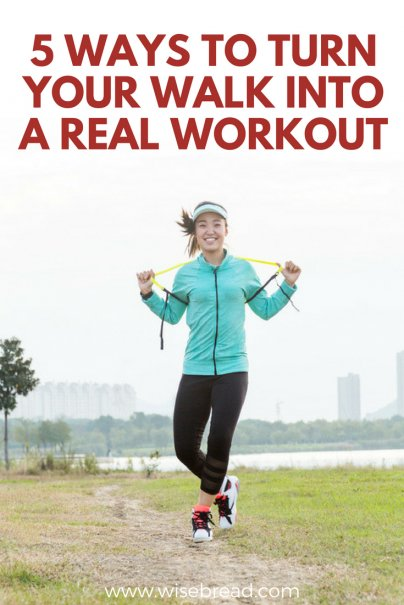 5 Ways to Turn Your Walk Into a Real Workout