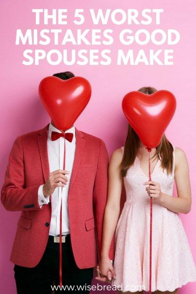 5 Worst Mistakes Good Spouses Make