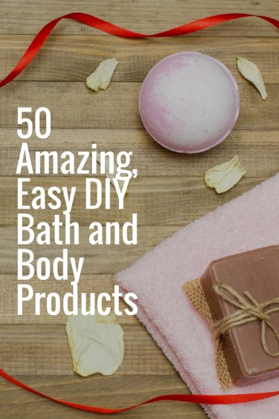 50 Amazing, Easy DIY Bath and Body Products