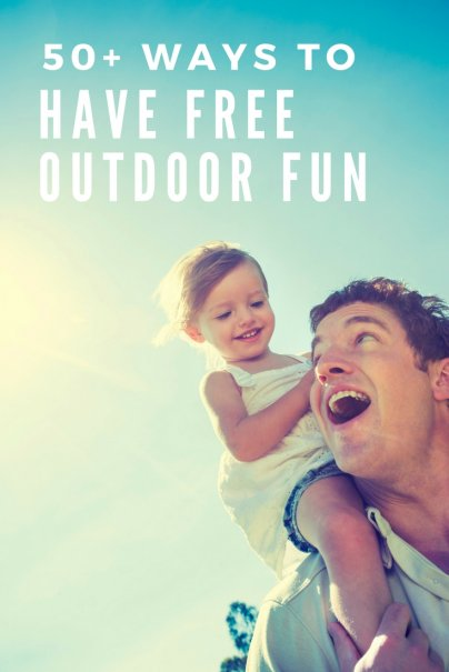 50+ Ways to Have Free Outdoor Fun
