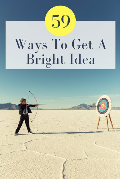 59 Ways To Get A Bright Idea