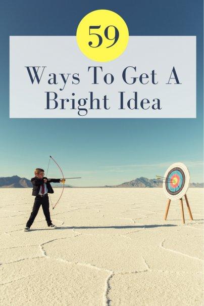 59 Ways To Get A Bright Idea