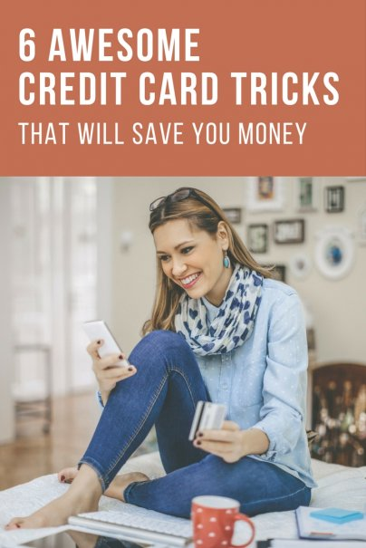 6 Awesome Credit Card Tricks That Will Save You Money