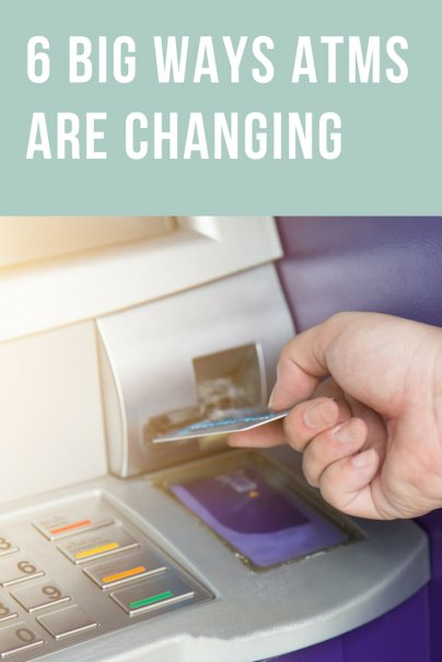 6 Big Ways ATMs Are Changing